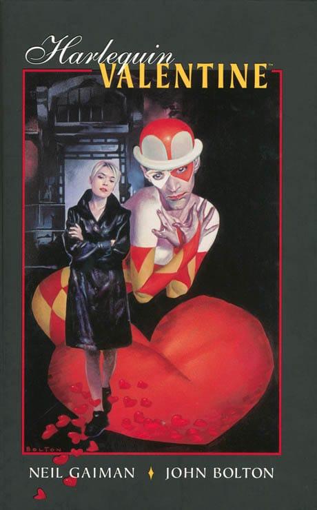 1. ARLECCHINO VALENTINE questo libro è stato appena ristampato dalla Dark Horse Comics ed è un cartonato. © Story Neil Gaiman Art John Bolton