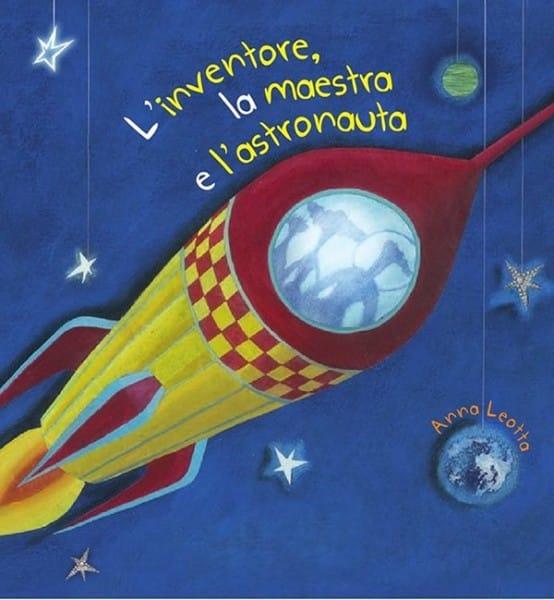 cover del libro di anna leotta: L'inventore, la maestra e l'astronauta.