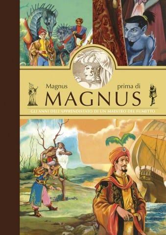 """16. Copertina del volume """"Magnus prima di Magnus"""", pubblicato in occasione della mostra """"Magnus e l'altrove"""" (Alessandro Editore). © degli aventi diritti, per gentile concessione"""
