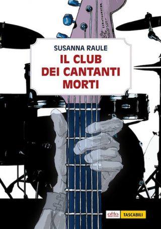 Copertina del volumed Il Club dei cantanti morti, di Siusanna Raule.