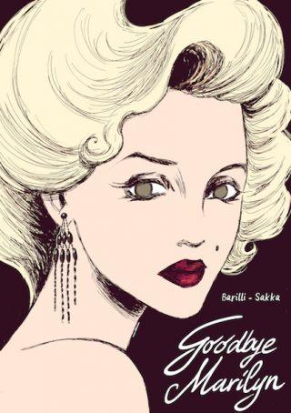 """Copertina del volume  """"Goodbye Marilyn"""", edito da Beccogiallo, disegnato daRoberta Sakka e sceneggiato da Francesco Barilli,"""