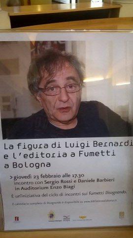 Locandina dell'evento organizzato a Bologna lo scorso 23 febbraio, dedicato a Luigi Bernardi (relatori;Daniele Barbieri e Sergio Rossi).