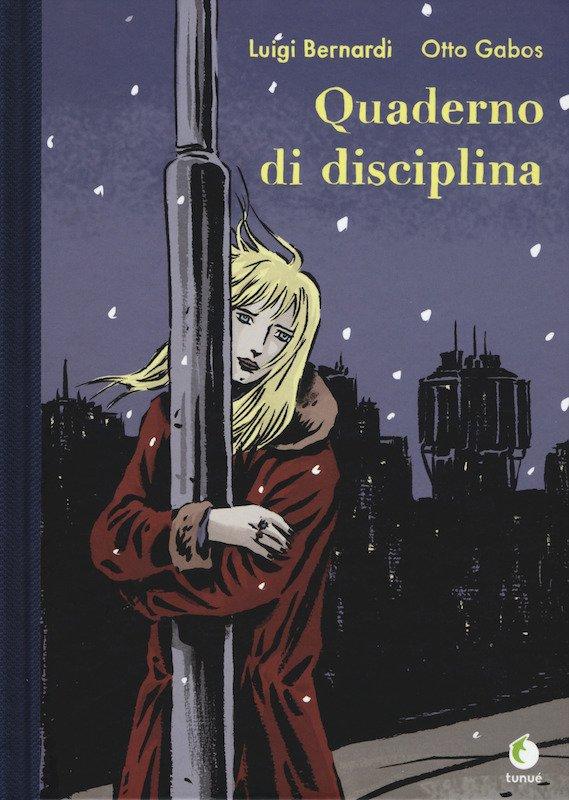 Copertina di Quaderno di disciplina, un libro scritto da Luigi bernardi e disegnato da Otto Gabos