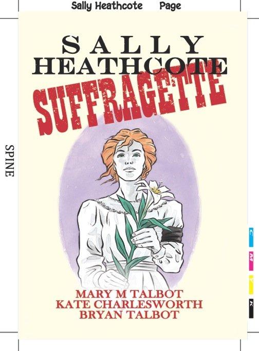 """Prova di stampa della copertina del graphic novel """"SUFFRAGETTE"""" del graphic novel Sally Heathcote, Suffragette"""