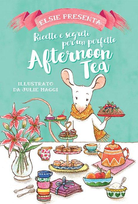 """copertina dell'edizione italiana di Elsie's Guide to Afternoon Tea"""" , di Julie Maggi"""