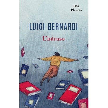 copertina dell'ultimo libro diluigi Bernardi: L'intruso
