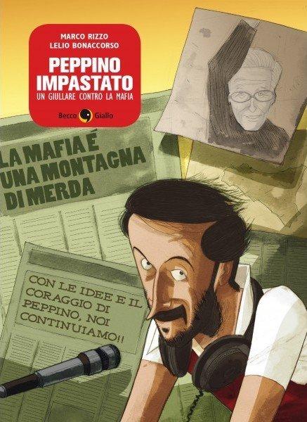 """Copertina del volume """"Peppino Impastato, un Giullare contro la mafia"""" di Marco Rizzo e Lelio Bonaccorso (Becco Giallo)"""