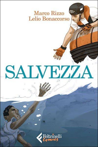 """Copertina del romanzo a fumetti """"Salvezza"""" di Marco Rizzo e Lelio Bonaccorso (Feltrinelli Comics)"""