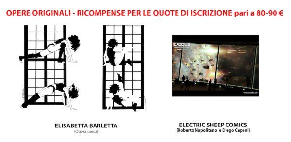 Ai primi due iscritti con le quote da 90 € daremo due opere, una di Elisabetta Barletta ed una di Electric Sheep Comics (del valore reale di 75 euro)!