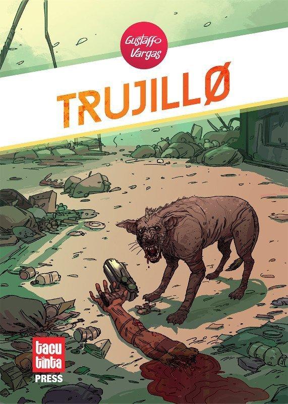 Copertina del libro di fantascienza/cyberpunk: Trujill0, di Gustaffo Varhgas,  illustratore e fumettista peruviano che potrete incontrare al LICAF