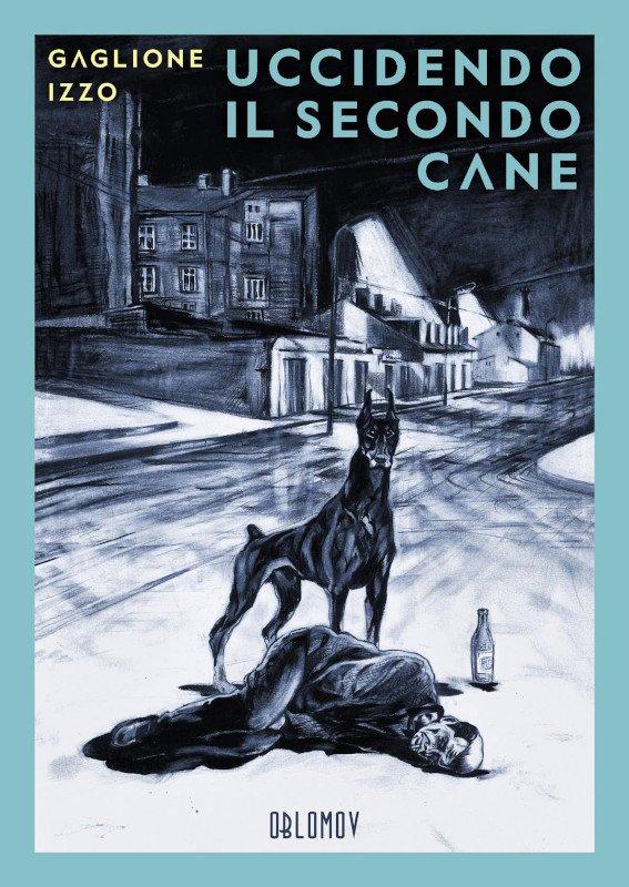 copertina del volume Uccidendo il secondo cane (Oblomov)