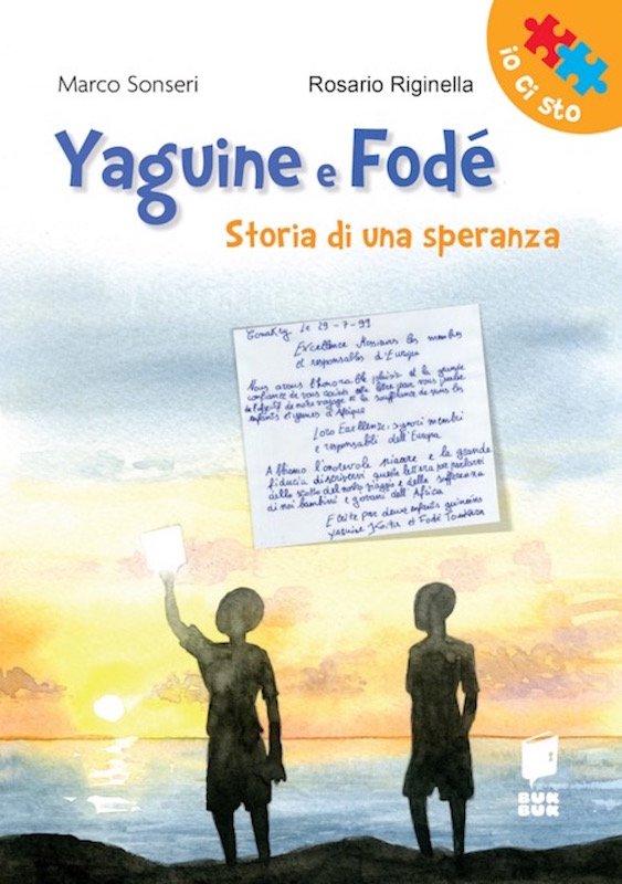 """Copertina d """"Yaguine e Fodé, Storia di una speranza"""" (edizioni Buk Buk, 2018, pp. 144)"""