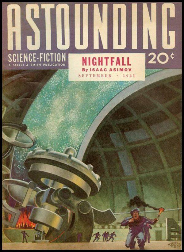 """""""Nightfall"""", pubblicato nel settembre del 1941 su Astounding Science-Fiction che sarà indicata alla fine degli Anni '60 come miglior racconto di fantascienza mai scritto dall'Unione degli Autori di SF d'America."""