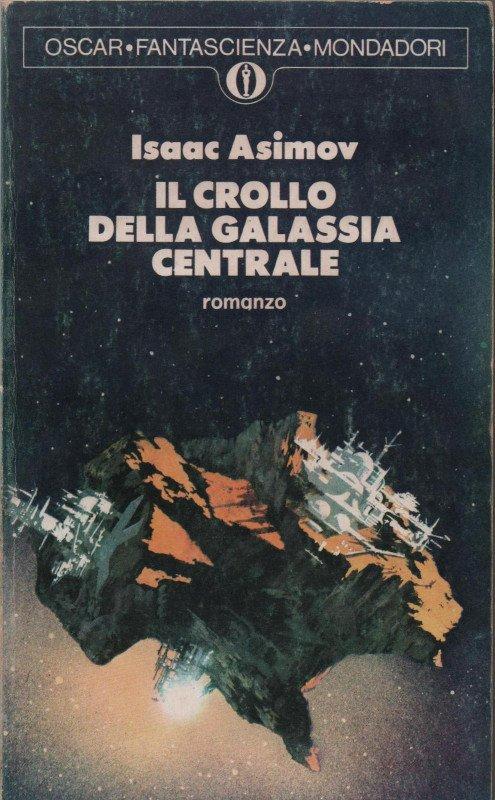 Il crollo della galassia centrale (Foundation and Empire, 1952). Edizione Oscar Mondadori