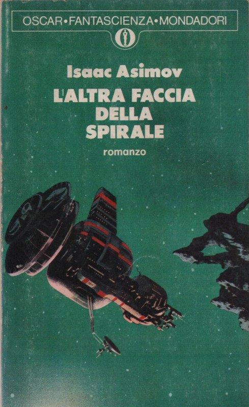 L'altra faccia della spirale (Second Foundation, 1953). Edizione Oscar Mondadori