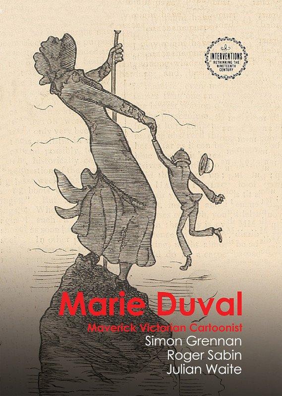 "Cover del libro ""Marie Duval: Maverick Victorian Cartoonist"" di Simon Grennan, Roger Sabin e Julian Waite."