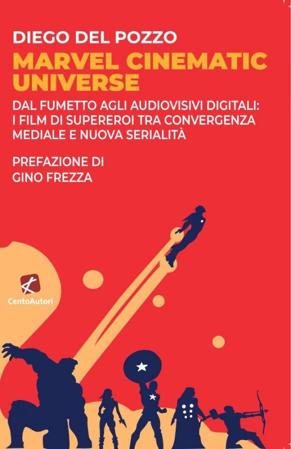 """copertina del libro """"Marvel Cinematic Universe. Dal fumetto agli audiovisivi digitali: i film di supereroi tra convergenza mediale e nuova serialità"""". di Diego Del Pozzo"""