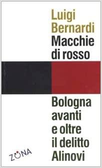 copertina del libro Macchie di rosso - Bologna avanti e oltre il delitto Alinovi (2002, Zona)