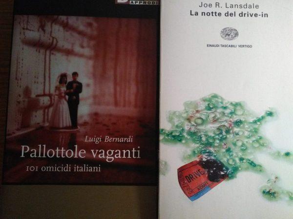 foto con il libro Pallottole vaganti - 101 omicidi italiani (2002, DeriveApprodi), ed il libri La notte del Drive-In di Joe R. Lansdale